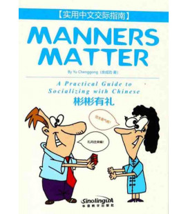 Manners Matter - A Practical Guide to Socializing with Chinese (Con Codice QR)