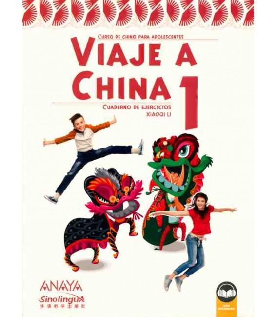 Viaje a China 1 - Libro de ejercicios (Incluye audio descargable)