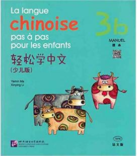 La langue chinoise pas à pas pour les enfants - Manuel 3B (QR code inclus)