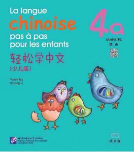 La langue chinoise pas à pas pour les enfants - Manuel 4A (Incluye código QR)