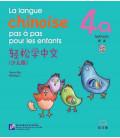 La langue chinoise pas à pas pour les enfants - Manuel 4A (QR code inclus)