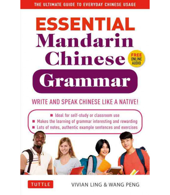 Essential Mandarin Chinese Grammar - Write and Speak Chinese like a Native! (Audio sur le web)