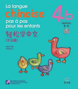 La langue chinoise pas à pas pour les enfants - Manuel 4B (QR code inclus)