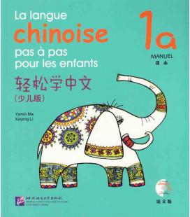 La langue chinoise pas à pas pour les enfants - Manuel 1A (CD incluso)
