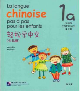 La langue chinoise pas à pas pour les enfants - Cahier d'exercices 1A