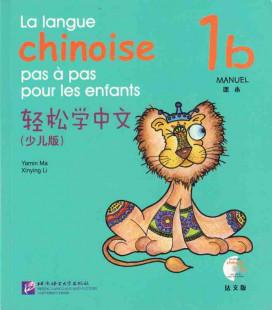 La langue chinoise pas à pas pour les enfants - Manuel 1B (CD Incluso)
