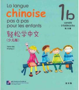 La langue chinoise pas à pas pour les enfants - Cahier d'exercices 1B