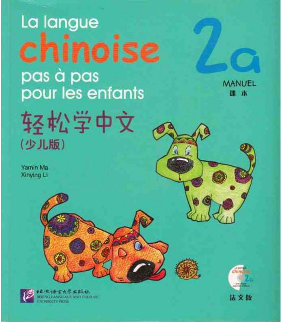 La langue chinoise pas à pas pour les enfants - Manuel 2A (CD inclus)