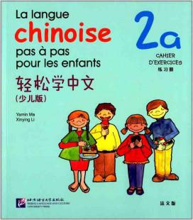 La langue chinoise pas à pas pour les enfants - Cahier d'exercices 2A
