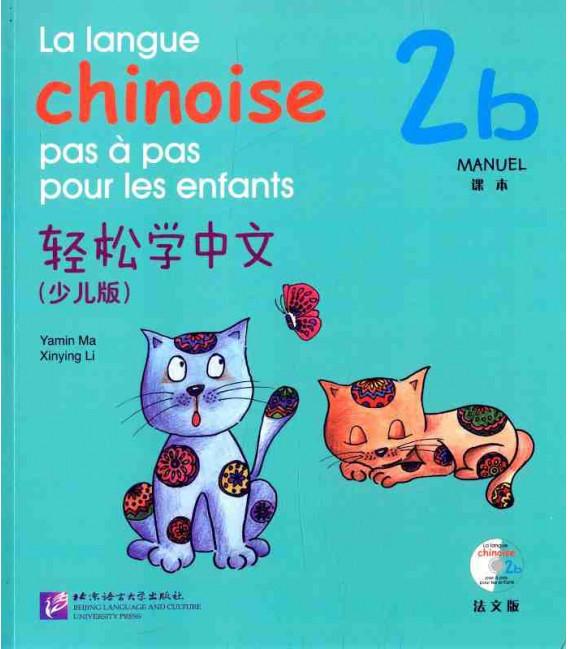 La langue chinoise pas à pas pour les enfants - Manuel 2B (CD inclus)