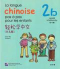 La langue chinoise pas à pas pour les enfants - Cahier d'exercices 2B