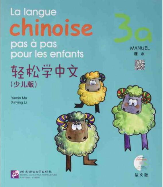 La langue chinoise pas à pas pour les enfants - Manuel 3A (Includes CD and QR)