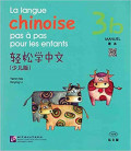 La langue chinoise pas à pas pour les enfants - Manuel 3B (Includes QR code)