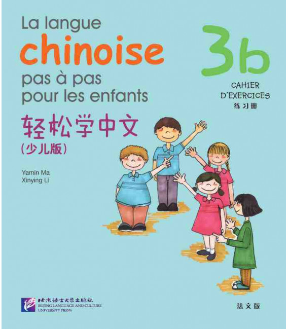 La langue chinoise pas à pas pour les enfants - Cahier d'exercices 3B
