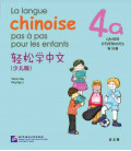 La langue chinoise pas à pas pour les enfants - Cahier d'exercices 4A