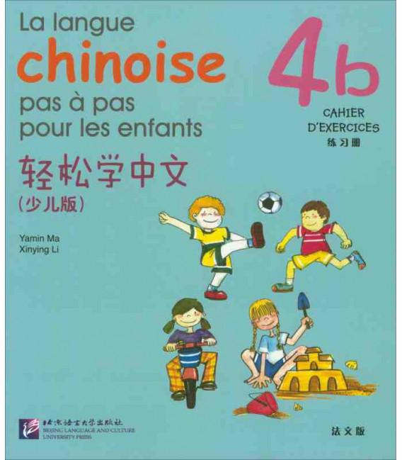 La langue chinoise pas à pas pour les enfants - Cahier d'exercices 4B